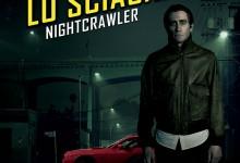 Lo Sciacallo – Nightcrawler | Recensione di Anaëlle