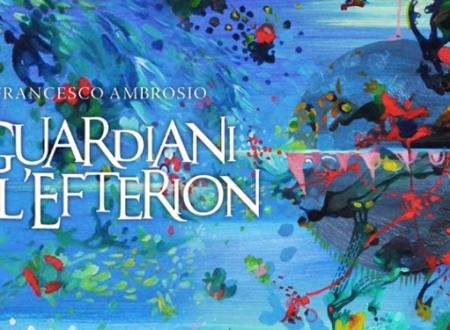 I guardiani dell'Efterion di Francesco Ambrosio | a cura di Sandy