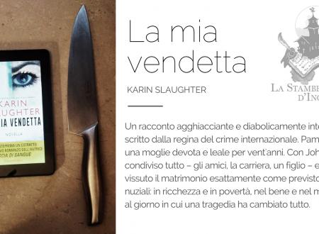 La mia vendetta di Karin Slaughter | a cura di Sandy