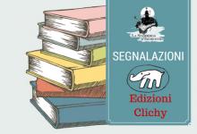 #Segnalazione: Le novità di Clichy in libreria dal prossimo 30 Marzo