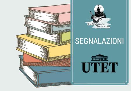 #Segnalazioni: Le novità di UTET ora in libreria e in uscita a gennaio