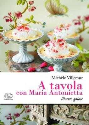A-tavola-con-Maria-Antonietta-di-Michèle-Villemur