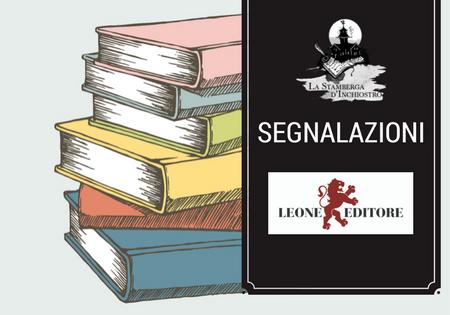 Segnalazione: i libri in uscita a maggio di Leone Editore