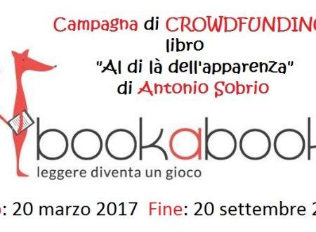 """Book a Book: Campagna di crowdfunding per il libro """"Al di là dell'apparenza"""" di Antonio Sobrio"""
