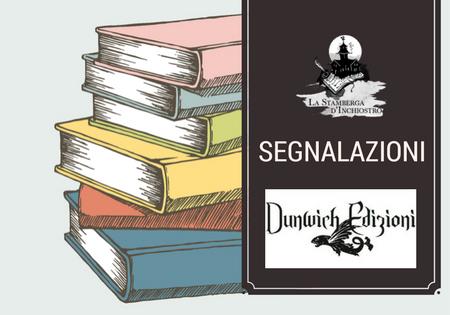 """Segnalazione: """"Dante – Parte II"""" e """"Shadow Play"""" (Dunwich Edizioni)"""