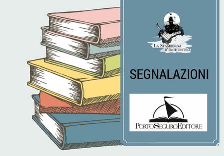 #Segnalazione: una raccolta di racconti e due romanzi di Porto Seguro Editore