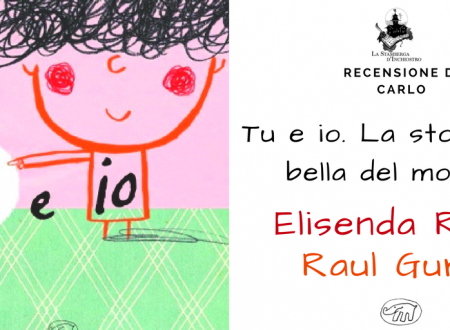 Recensione: Tu e Io la storia più bella del mondo di Elisenda Roca e Raul Guridi