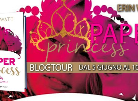 BLOGTOUR: Paper Princess di Erin Watt – Focus on: #Beprincess