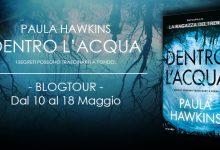 BLOGTOUR: Dentro l'acqua di Paula Hawkins – Recensione
