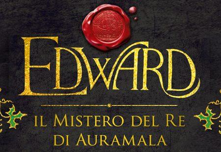 Tempo di Libri: Edward. Il mistero del Re di Auramala di Ivan Fowler (Piemme Edizioni)