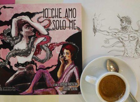 Io che amo solo me a cura di Ramona Parenzan e Marina Sorina | Recensione di Sandy