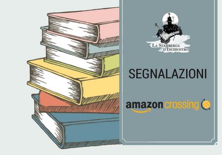 ANTEPRIMA: Le novità in arrivo di AmazonCrossing