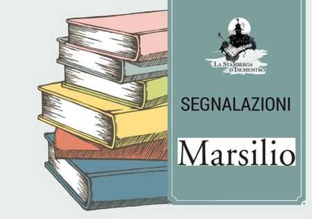 Segnalazione: Le novità Marsilio Editori in libreria dall'8 giugno