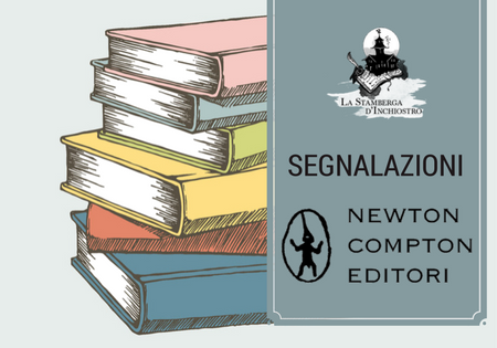 ANTEPRIMA: Le novità in arrivo di Newton Compton Editori (dal 07 al 31 agosto)