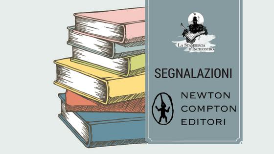 ANTEPRIMA: Le novità in arrivo di Newton Compton Editori (dal 03 al 6 agosto)