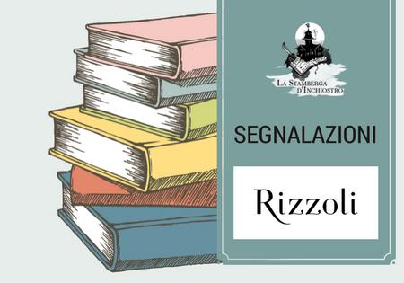 ANTEPRIMA: Le novità in uscita di Rizzoli il 14 Settembre