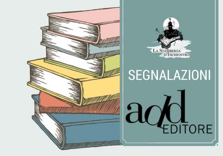 #SEGNALAZIONE: Le novità in arrivo di ADD Editore