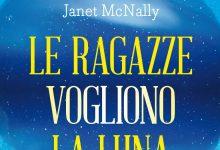 Le ragazze vogliono la luna di Janet McNally | Recensione di Deborah