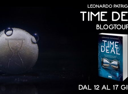 BLOGTOUR: Time Deal di Leonardo Patrignani – Il Time Deal