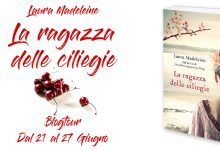 BLOGTOUR: La ragazza delle ciliegie di Laura Madeleine – Playlist ed estratti