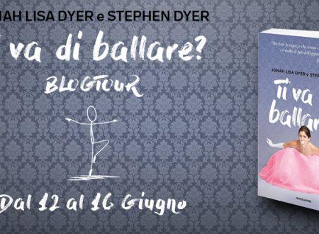 BLOGTOUR: Ti va di ballare? di Jonah Lisa Dyer e Stephen Dyer – Estratti