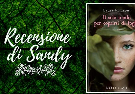 Il solo modo per coprirsi di foglie di Laura M. Leoni | Recensione di Sandy