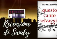 Questo canto selvaggio di Victoria Schwab | Recensione di Sandy