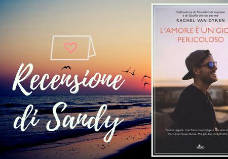 L'amore è un gioco pericoloso di Rachel van Dyken | Recensione di Sandy
