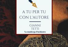 A tu per tu con Gianni Tetti
