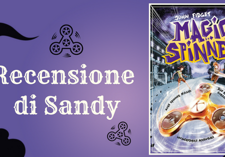 Magic Spinner di John Fidget | Recensione di Sandy