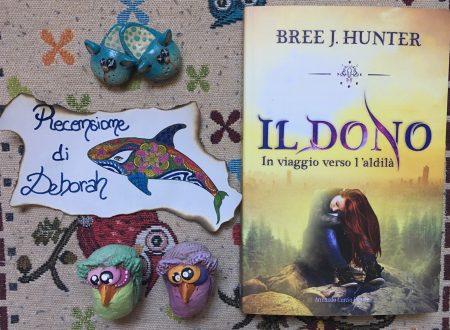 Il dono – In viaggio verso l'aldilà di Bree J. Hunter | Recensione di Deborah