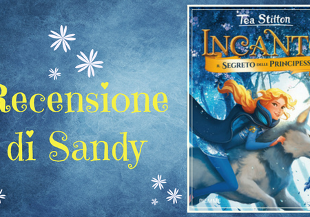 Incanto di Tea Stilton | Recensione di Sandy
