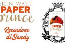 Paper Prince di Erin Watt | Recensione di Sandy
