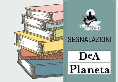 ANTEPRIMA: Le novità in arrivo a ottobre di DeA Planeta Libri