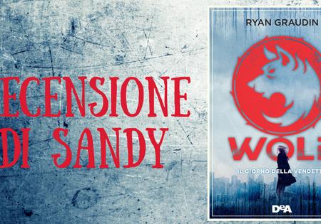 Wolf 2 – Il giorno della vendetta di Ryan Graudin | Recensione di Sandy
