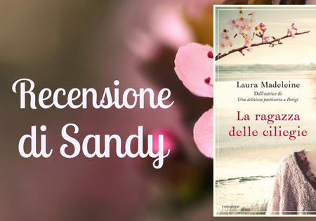 La ragazza delle ciliegie di Laura Madeleine | Recensione di Sandy