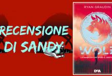 Wolf – La ragazza che sfidò il destino di Ryan Graudin | Recensione di Sandy