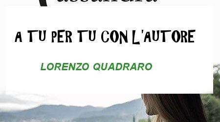 A tu per tu con Lorenzo Quadraro