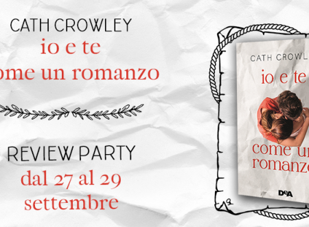 Review Party: Io e te come un romanzo di Cath Crowley