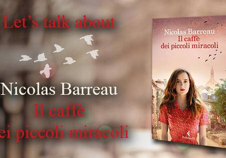 Let's talk about: Il caffè dei piccoli miracoli di Nicolas Barreau
