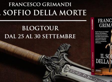 BLOGTOUR: Il soffio della morte di Francesco Grimandi – I personaggi reali del romanzo