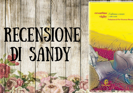 L'ultima estate e altri scritti di Cesarina Vighy | Recensione di Sandy