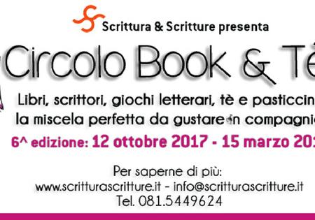 """Eventi librosi: Sesta edizione per """"Il Circolo Book & Tè"""" di Scrittura & Scritture"""
