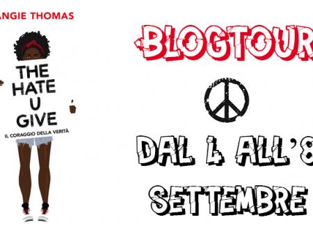 BLOGTOUR: The hate U give. Il coraggio della verità di Angie Thomas