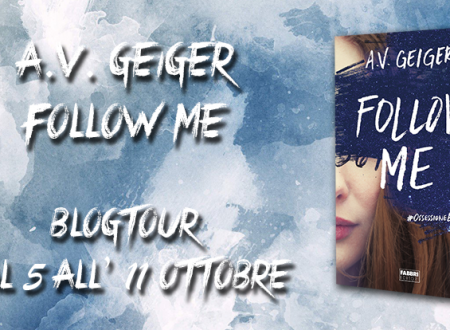 BLOGTOUR: Follow me di A.V. Geiger – Focus on: Tessa