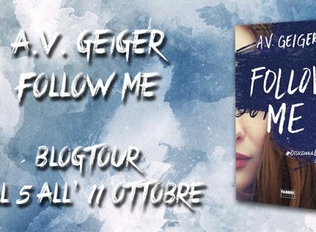 BLOGTOUR: Follow me di A.V. Geiger – Focus on: Tessa