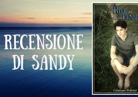 Sulle rive dei nostri pensieri di Cristiano Pedrini | Recensione di Sandy