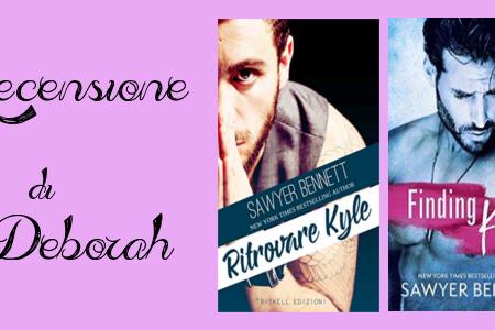 Ritrovare Kyle di Sawyer Bennett | Recensione di Deborah