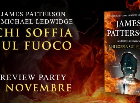 Review Party: Chi soffia sul fuoco di James Patterson e Michael Ledwidge