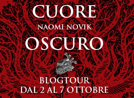 BLOGTOUR: Cuore oscuro di Naomi Novik – Recensione